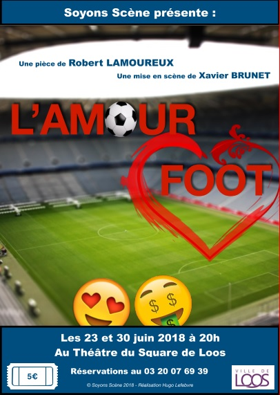 L'Amour Foot, de Robert Lamoureux, par Soyons-Scène